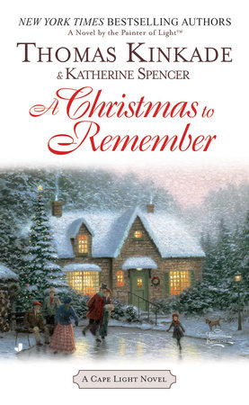 A Christmas To Remember by Thomas Kinkade and Katherine Spencer