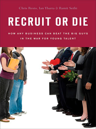 Recruit or Die by Chris Resto, Ian Ybarra and Ramit Sethi