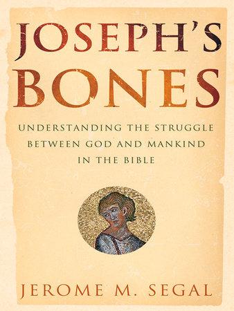 Joseph's Bones by Jerome M. Segal