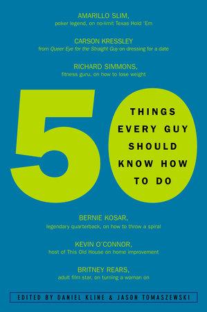 50 Things Every Guy Should Know How to Do by Daniel Kline and Jason Tomaszewski