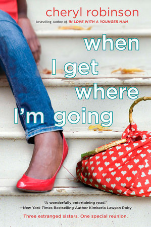 When I Get Where I'm Going by Cheryl Robinson