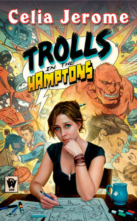 Trolls in the Hamptons by Celia Jerome