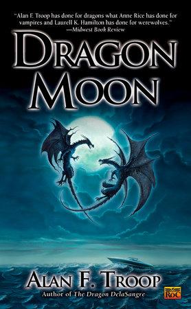 Dragon Moon by Alan F. Troop