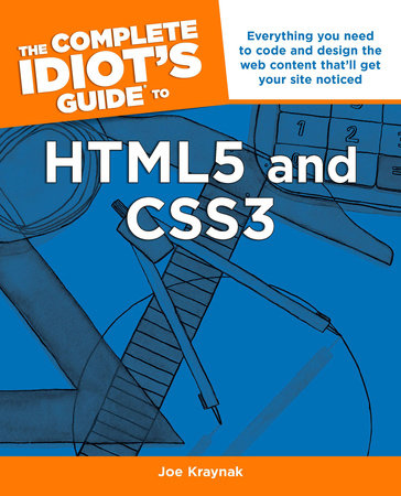 The Complete Idiot's Guide to HTML5 and CSS3 by Joe Kraynak