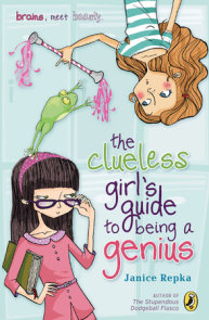The Clueless Girl's Guide to Being a Genius