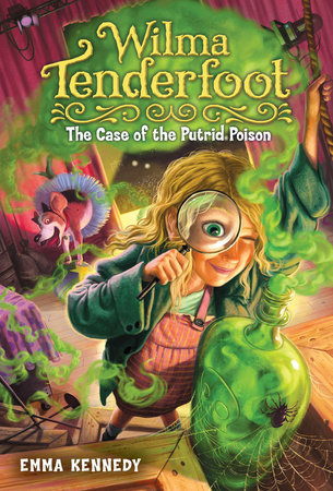 Wilma Tenderfoot: The Case of the Putrid Poison by Emma Kennedy