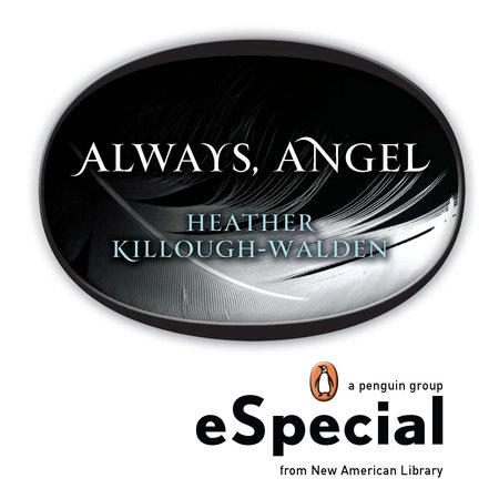 Always, Angel by Heather Killough-Walden