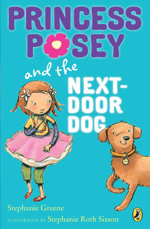 Princess Posey and the Next-Door Dog by Stephanie Greene
