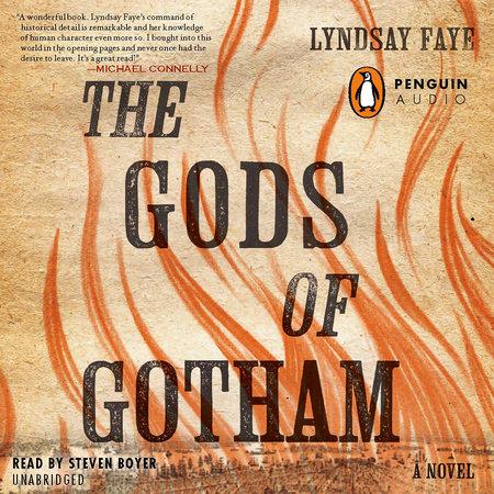 The Gods of Gotham by Lyndsay Faye