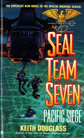Seal Team Seven 08: Pacific Siege by Keith Douglass