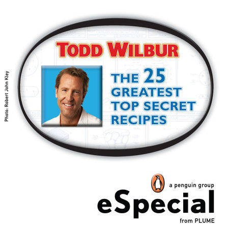 The 25 Greatest Top Secret Recipes by Todd Wilbur
