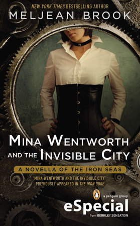 Mina Wentworth and the Invisible City by Meljean Brook