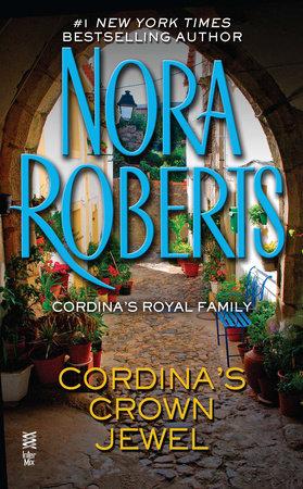 Cordina's Crown Jewel by Nora Roberts