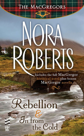 Rebellion & In From The Cold by Nora Roberts