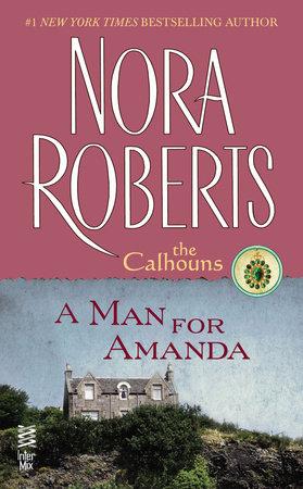 A Man for Amanda by Nora Roberts