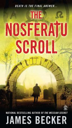 The Nosferatu Scroll by James Becker
