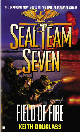 Seal Team Seven #19: Field of Fire by Keith Douglass
