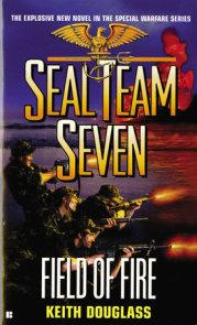 Seal Team Seven #19: Field of Fire
