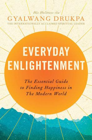 Everyday Enlightenment by Gyalwang Drukpa