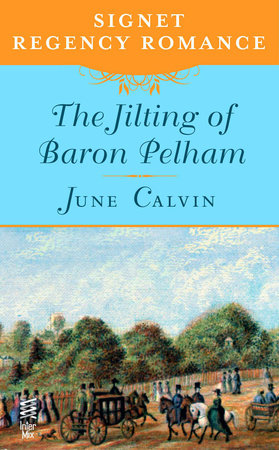 The Jilting of Baron Pelham by June Calvin