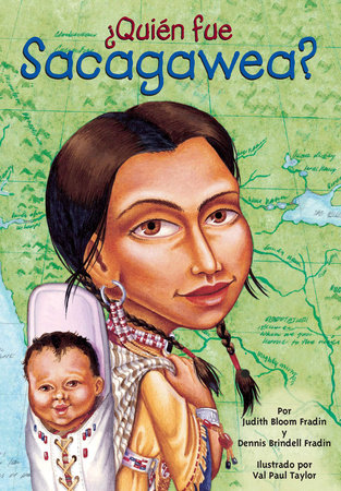 ¿Quién fue Sacagawea? by Judith Bloom Fradin, Dennis Brindell Fradin and Who HQ