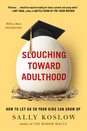 Slouching Toward Adulthood by Sally Koslow