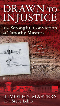Drawn to Injustice by Timothy Masters and Steve Lehto