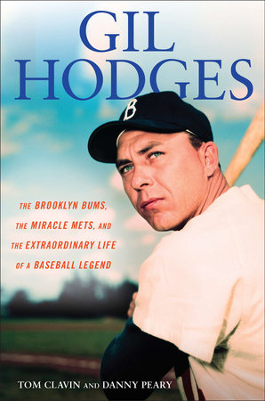 Gil Hodges by Tom Clavin and Danny Peary