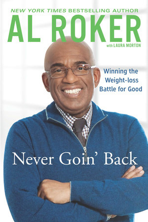 Never Goin' Back by Al Roker