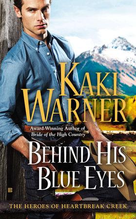 Behind His Blue Eyes by Kaki Warner