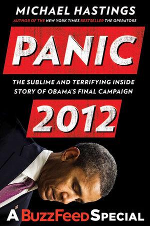 Panic 2012 by Michael Hastings