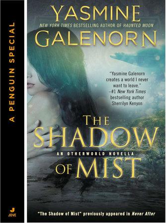 The Shadow of Mist (Novella) by Yasmine Galenorn