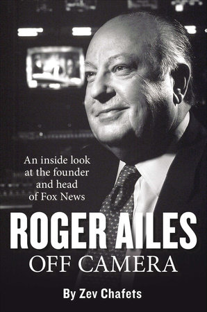 Roger Ailes by Ze'ev Chafets