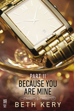 Because You Are Mine Part II by Beth Kery