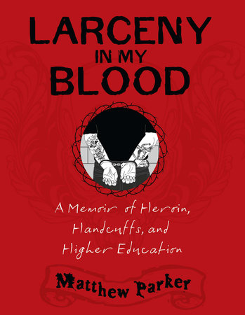Larceny in My Blood by Matthew J. Parker