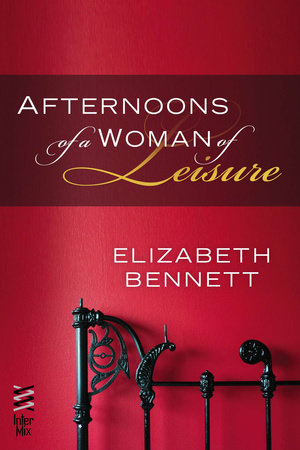 Afternoons of a Woman of Leisure by Elizabeth Bennett