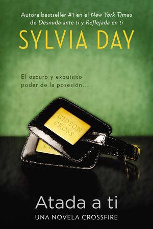Atada a ti by Sylvia Day
