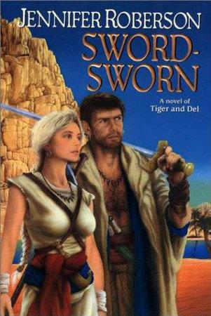 Sword-Sworn by Jennifer Roberson