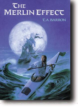 The Merlin Effect by T. A. Barron