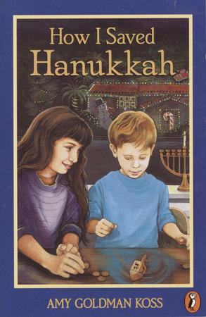 How I Saved Hanukkah by Amy Goldman Koss