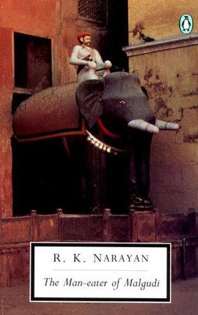 The Man-Eater of Malgudi by R. K. Narayan