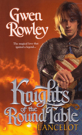 Knights of the Round Table: Lancelot by Gwen Rowley