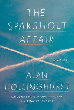 The Sparsholt Affair by Alan Hollinghurst