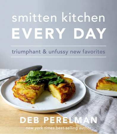 Smitten Kitchen Every Day by Deb Perelman