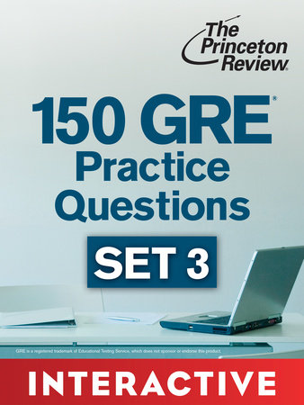 150 GRE Practice Questions, Set 3 (Interactive) by The Princeton Review