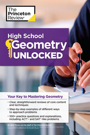 High School Geometry Unlocked by The Princeton Review