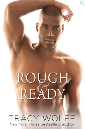 Rough & Ready by Tracy Wolff