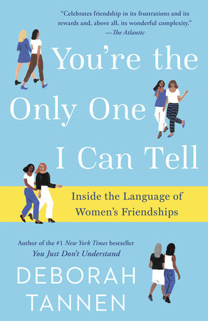 You're the Only One I Can Tell by Deborah Tannen