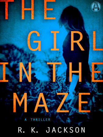 The Girl in the Maze by R.K. Jackson