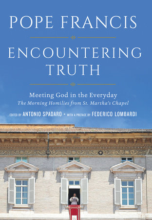 Encountering Truth by Pope Francis
